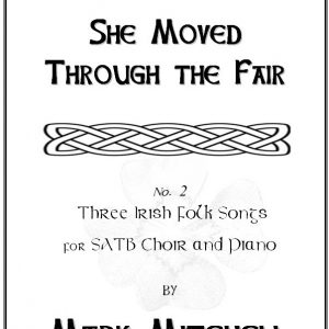 She Moved Through the Fair SATB