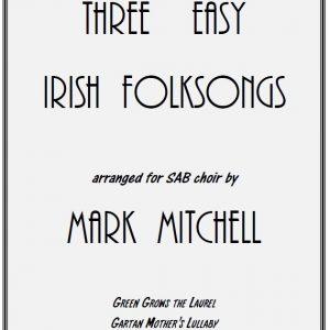 Three Easy Irish Folk Songs SAB
